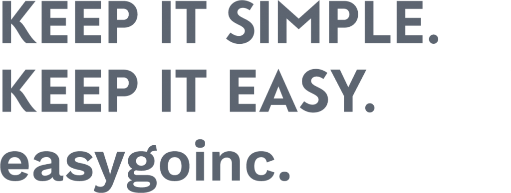 Keep it simple. Keep it easy. easygoinc.